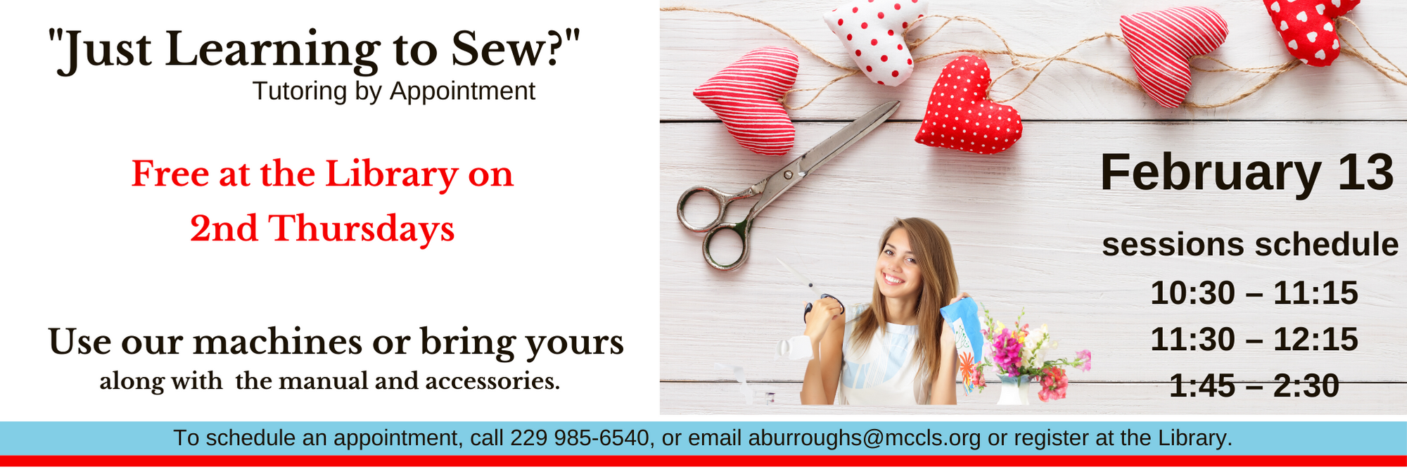 Just Learning to sew; Tutoring by Appointment February 13, 2020. Call to schedule an appointment